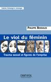 Philippe Bessoles - Le viol du féminin.