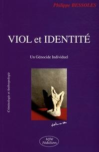 Philippe Bessoles - Viol et identité - Un Génocide Individuel.