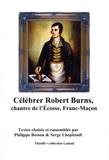 Philippe Besson et Serge Lhopitault - Célébrer Robert Burns, chantre de l'Ecosse, franc-maçon.