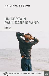 Philippe Besson - Un certain Paul Darrigrand.