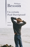 Philippe Besson - Un certain Paul Darrigrand.