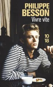 Philippe Besson - Vivre vite.
