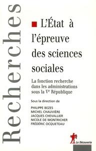 Philippe Bezes et Michel Chauvière - L'Etat à l'épreuve des sciences sociales - La fonction recherche dans les administrations sous la Ve République.