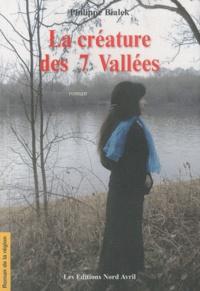 Philippe Bialek - La créature des 7 vallées.
