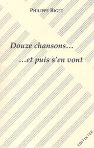 Philippe Biget - Douze chansons... et puis s'en vont.