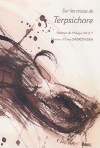 Philippe Biget - Sur les traces de Terpsichore.
