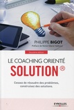 Philippe Bigot - Le coaching orienté solution.