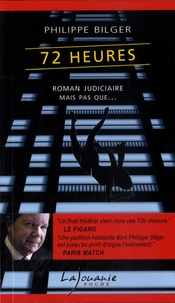 Philippe Bilger - 72 heures.