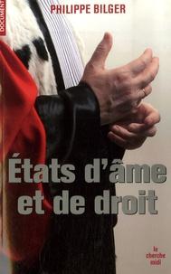 Philippe Bilger - Etats d'âme et de droit.