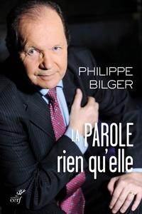 La parole, rien qu'elle - Philippe Bilger |