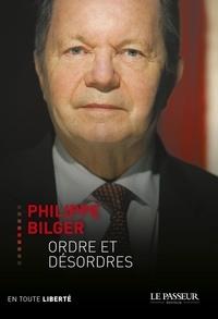 Philippe Bilger - Ordre et désordres.