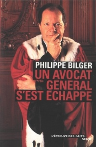 Philippe Bilger - Un avocat général s'est échappé.