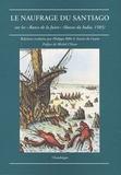 """Philippe Billé et Xavier de Castro - Le naufrage du Santiago - Sur les """"Bancs de la Juive"""" (Bassas da India, 1585)."""