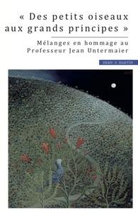 """Philippe Billet - """"Des petits oiseaux aux grands principes"""" - Mélanges en hommage au Professeur Jean Untermaier."""