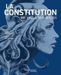 Philippe Blachèr et Jean Garrigues - La Constitution de 1958 à nos jours.