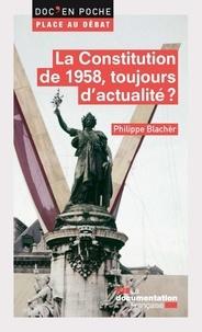 Philippe Blachèr - La Constitution de 1958, toujours d'actualité ?.