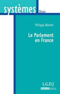 Philippe Blachèr - Le Parlement en France.