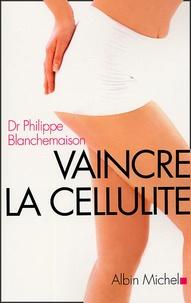Philippe Blanchemaison - Vaincre la cellulite avec la méthode R-FAT.