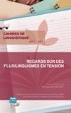 Philippe Blanchet - Cahiers de linguistique N° 43/1, 2017 : Regards sur des plurilinguismes en tension.