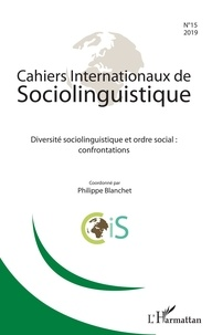 Philippe Blanchet - Cahiers Internationaux de Sociolinguistique N° 15/2019 : Diversité sociolinguistique et ordre social : confrontations.