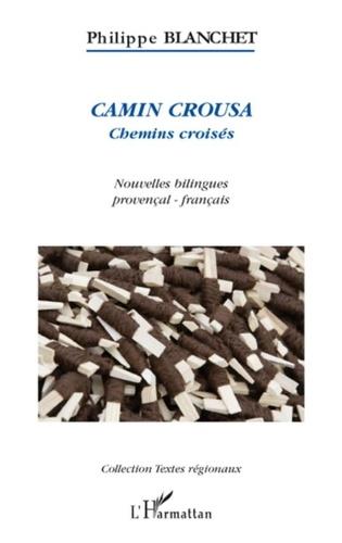 Philippe Blanchet - Camin Crousa (Chemins croisés) - Nouvelles.