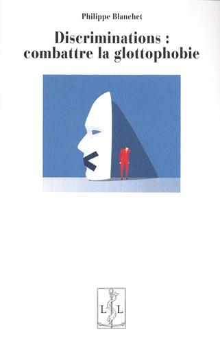Discriminations : combattre la glottophobie 2e édition revue et augmentée