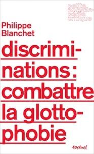 Philippe Blanchet - Discriminations : combattre la glottophobie.