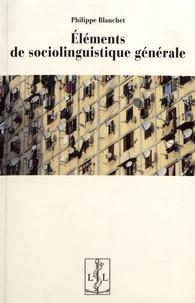 Philippe Blanchet - Eléments de sociolinguistique générale.
