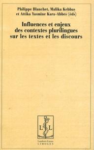 Philippe Blanchet et Malika Kebbas - Influences et enjeux des contextes plurilingues sur les textes et les discours.