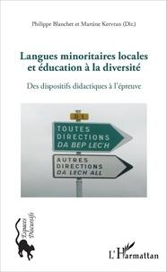 Philippe Blanchet et Martine Kervran - Langues minoritaires locales et éducation à la diversité - Des dispositifs didactiques à l'épreuve.