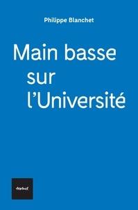 Philippe Blanchet - Main basse sur l'Université.