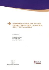 Philippe Blanchet et Danièle Moore - Perspectives pour une didactique des langues contextualisée.
