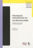 Philippe Blanchet et Pierre Martinez - Pratiques innovantes du plurilinguisme - Emergence et prise en compte en situations francophones.