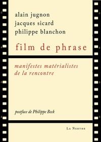 Philippe Blanchon et Jacques Sicard - Film de phrase - Manifestes matérialistes de la rencontre.