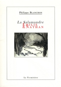 Philippe Blanchon - La Salamandre - Emilie & Nathan.