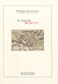 Philippe Blanchon - Le Livre de Martin.