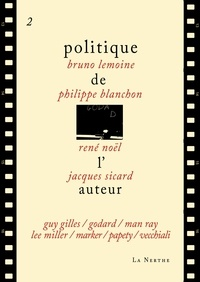 Philippe Blanchon et Bruno Lemoine - Politique de l'auteur 2.
