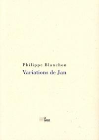 Philippe Blanchon - Variations de Jan - Suivi de Mots pour Variations de Jan.