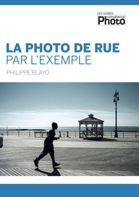 Philippe Blayo - La photo de rue par l'exemple.