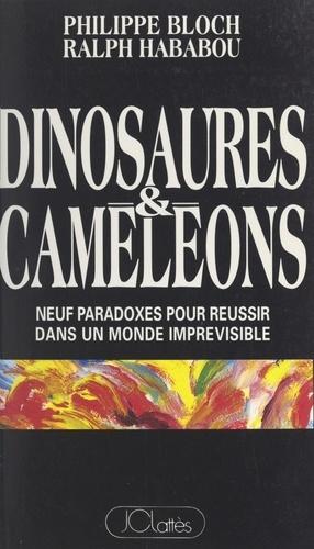 Dinosaures et caméléons. Neuf paradoxes pour réussir dans un monde imprévisible