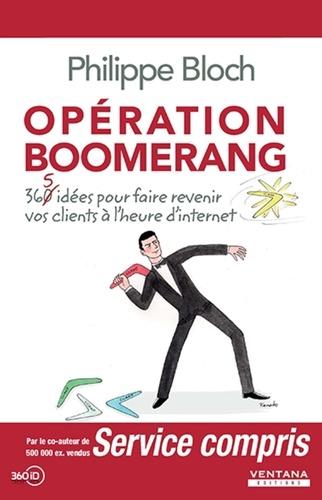 Opération boomerang. 360 idées pour faire revenir vos clients à l'heure d'internet