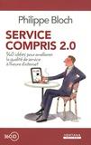 Philippe Bloch - Service compris 2.0 - 360 idées pour améliorer la qualité de service à l'heure d'internet.