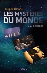 Philippe Blonde - Les mystères du monde - 260 énigmes.