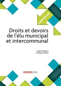 Philippe Bluteau et Isabelle Béguin - Droits et devoirs de l'élu municipal et intercommunal.