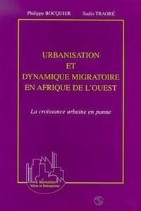 Philippe Bocquier et Sadio Traore - Urbanisation et dynamique migratoire en Afrique de l'Ouest - La croissance urbaine en panne.