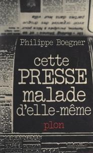 Philippe Boegner - Cette presse malade d'elle-même.