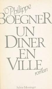 Philippe Boegner - Un Dîner en ville.