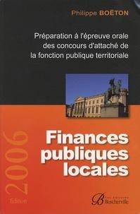 Philippe Boëton - Finances publiques locales - Préparation à l'épreuve orale des concours d'attaché de la fonction publique territoriale.