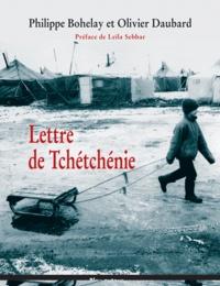 Philippe Bohelay et Olivier Daubard - Lettre de Tchétchénie.