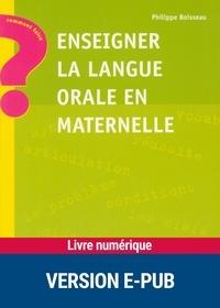 Philippe Boisseau - COMMENT FAIRE  : Enseigner la langue orale en maternelle.